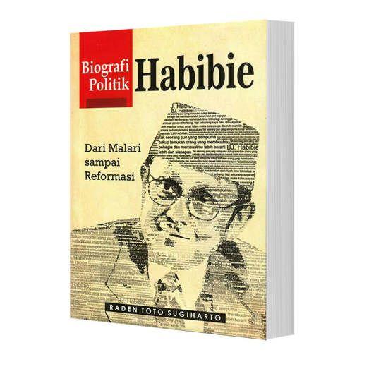 Biografi Politik Habibie: Dari Malari Sampai Reformasi