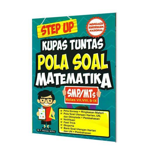 Step Up Kupas Tuntas Pola Soal Matematika SMP/MTs Kelas VII, VIII, & IX
