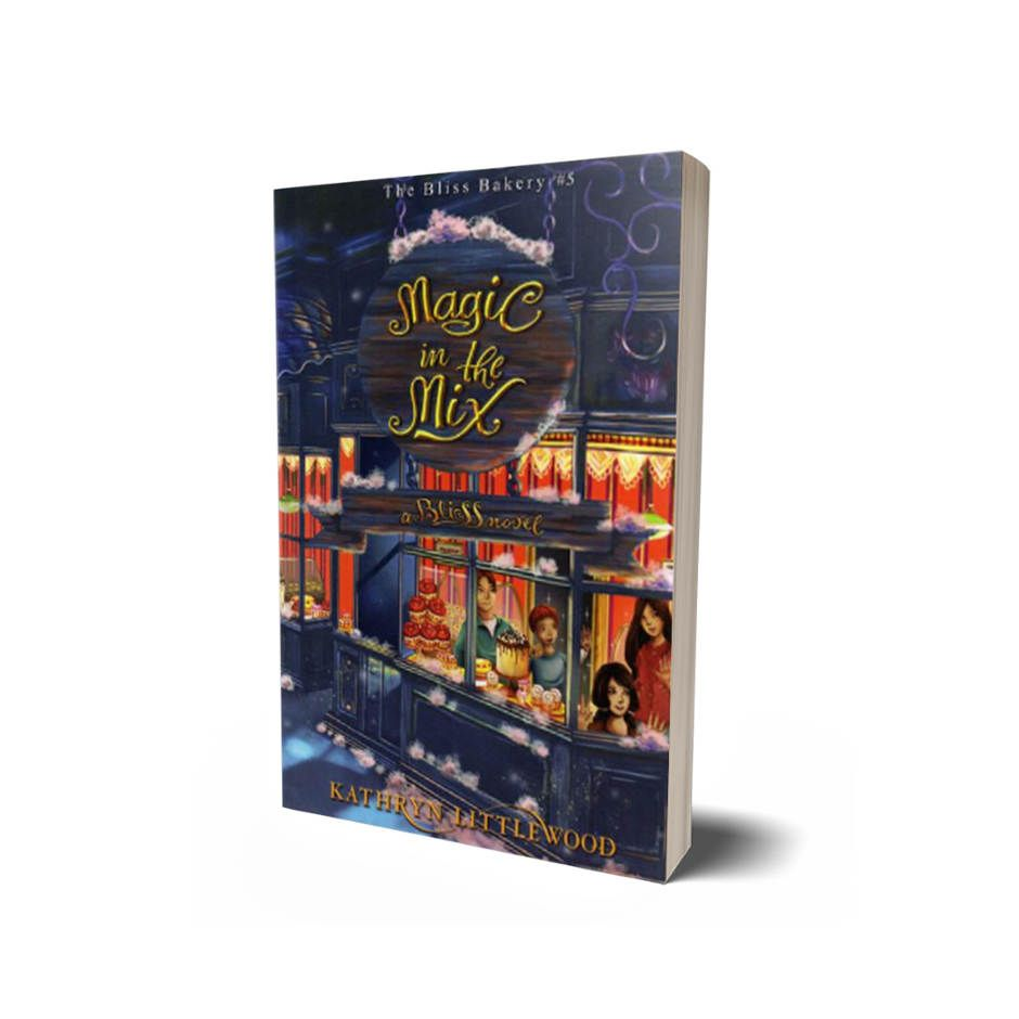 The Bliss Bakery #5: Magic In The Mix - Kathryn Littlewood