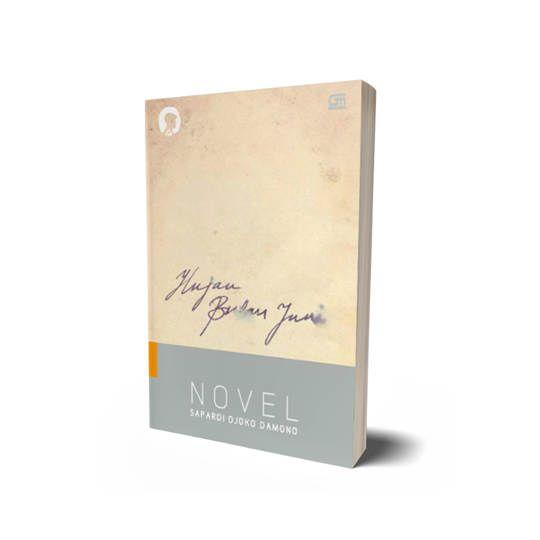 Hujan Bulan Juni Sebuah Novel - Sapardi Djoko Damono
