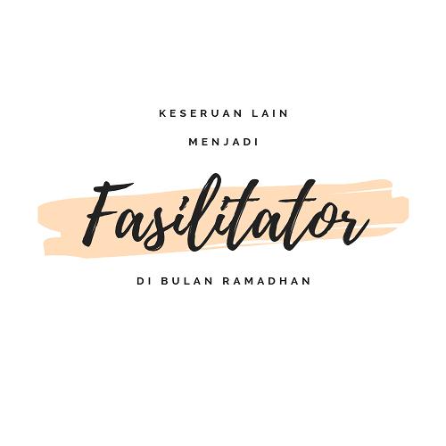 Keseruan Lain Fasilitator Online di Bulan Ramadhan