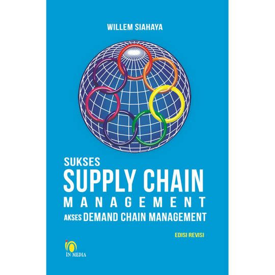 SUKSES SUPPLY CHAIN MANAGEMENT  AKSES DEMAND CHAIN MANAGEMENT , edisi revisi
