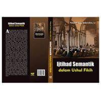 Buku Ijtihad Semantik Dalam Ushul Fikih